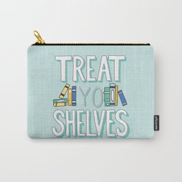 Treat Yo Shelves - Book Nerd Quote Carry-All Pouch