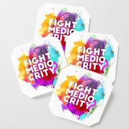 Fight Mediocrity Coaster