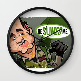 He Slimed Me Wall Clock