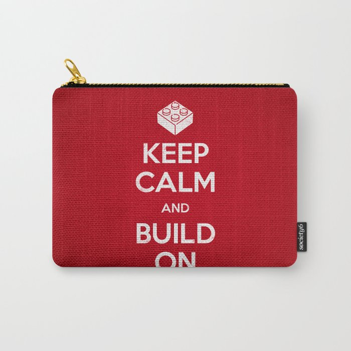 Keep Calm and Build On Carry-All Pouch