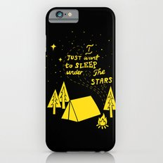 I Just Want To Sleep Under The Stars iPhone 6s Slim Case