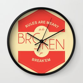 Rules are meant to be broken Wall Clock