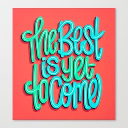 The Best Is Yet To Come (Version 3) Red, Mint Green // Quote Hand Lettering Art Canvas Print