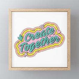 Create Together Framed Mini Art Print