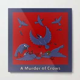 A MURDER OF CROWS Metal Print