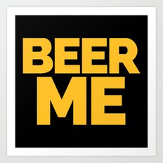 Beer Me Funny Quote Art Print