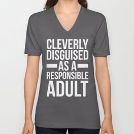 Disguised Responsible Adult Funny Quote Unisex V-Neck