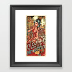 You Know I'm No Good Framed Art Print