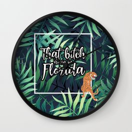 That Bitch Down In Florida Wall Clock