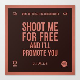 Shoot me for free Canvas Print