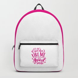 It's OK If You Don't Like Me Backpack