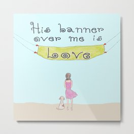 His Banner Over Me is Love Metal Print