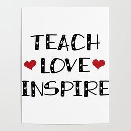 Teach Love Inspire Teacher Teaching Gift Poster