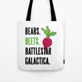 BEARS, BEETS, BATTLESTAR, GALACTICA Tote Bag