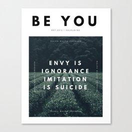 Envy Is Ignorance . Imitation Is Suicide . Canvas Print