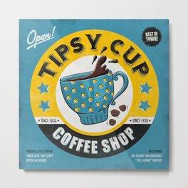 Tipsy Cup Metal Print