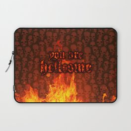 You Are Hellcome Laptop Sleeve