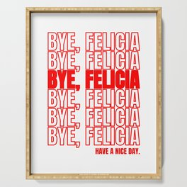 Bye, Felicia Sayings Sayings Quote Quotes Gift Serving Tray