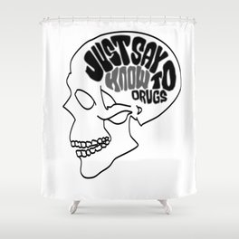 Just Say Know to Drugs Shower Curtain
