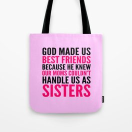 GOD MADE US BEST FRIENDS BECAUSE (PINK) Tote Bag