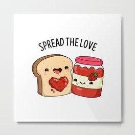 Spread The Love Cute Bread Jam Pun Metal Print