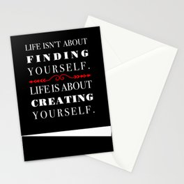Life isn't about Finding Yourself. Life is About Creating Yourself. Black and Red Stationery Cards