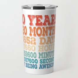 10 Years 120 Months 3652 Days 87660 Hours 5259600 Minutes 31557600 Seconds Of Being Awesome T-shirt Travel Mug