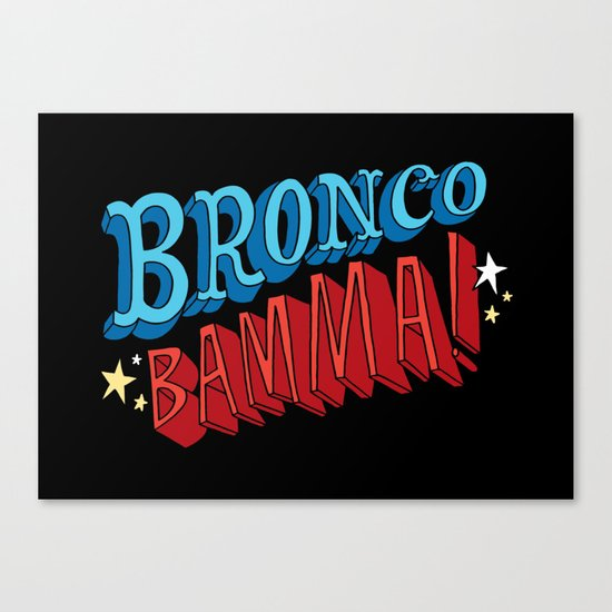 Bronco Bamma! Canvas Print