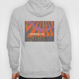 Normalize Uncertainty Hoody