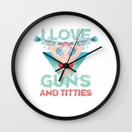 I Love Guns and Titties in Swimsuit Wall Clock