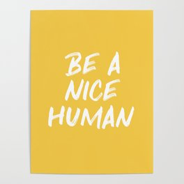 Be a Nice Human - Yellow Poster