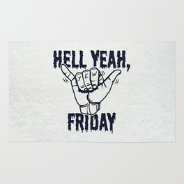 HELL YEAH, FRIDAY Rug