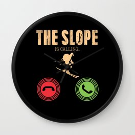 The Slope Is Calling Answer Reject Ski Wall Clock