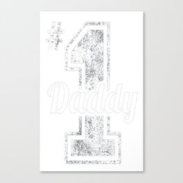 Daddy Fathers Day Shirt Gift from Daughter Son Kids Wife Canvas Print