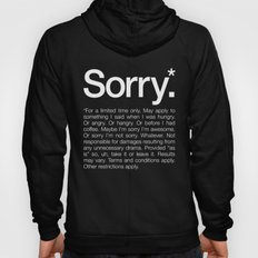 Sorry.* For a limited time only. Hoody