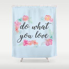 Baesic Do What You Love Shower Curtain