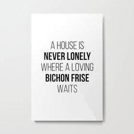 Bichon Frise Dog Cute Quote Metal Print