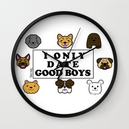 I Only Date Good Boys Wall Clock