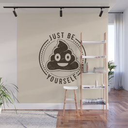 Just Be Yourself Poo Wall Mural