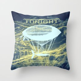 Tonight the impossible is possible Throw Pillow