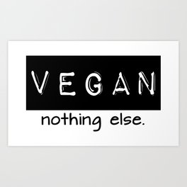 Vegan nothing else black letters Art Print