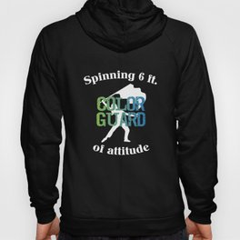 Spinning 6 Ft of Attitude Color Guard Pride T-Shirt Hoody