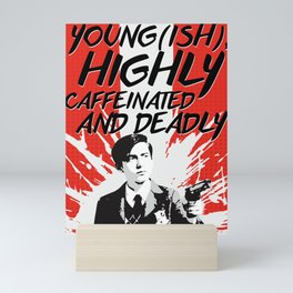 Young(ish), highly caffeinated and deadly Mini Art Print
