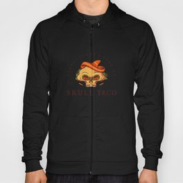 Street tacos and tequila skull taco mexican food Hoody