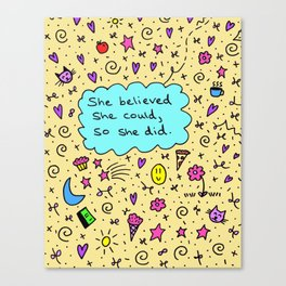 She believed she could, so she did. Canvas Print