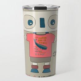I'm not a monster robot! Travel Mug