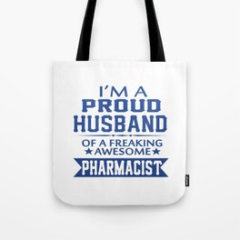 I'M A PROUD PHARMACIST'S HUSBAND Tote Bag