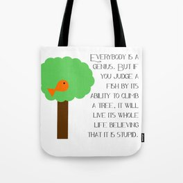 Everybody is a genius - Albert Einstein Tote Bag