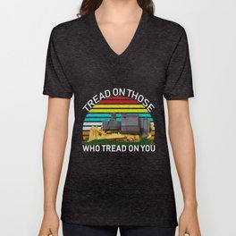 tread on those who tread on you Unisex V-Neck