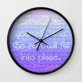 Be True to Yourself Wall Clock